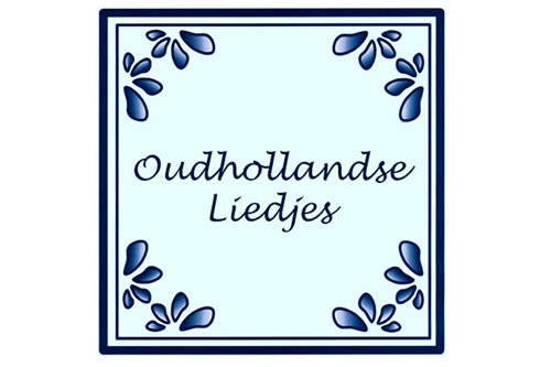 Gezellige oud Hollandse liedjes
