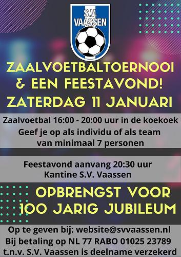 Zaterdag 11 januari organiseert S.V. Vaassen een zaalvoetbaltoernooi & een feestavond ten bate voor het 100 jarige jubileum.